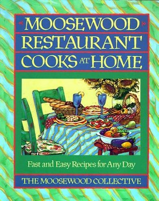 Moosewood Restaurant Cooks at Home: Moosewood Restaurant Cooks at Home - eBook  -     By: Moosewood Collective