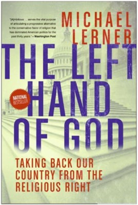 The Left Hand of God: Taking Back Our Country from the Religious Right, softcover  -     By: Michael Lerner
