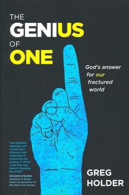 The Genius of One: God's Answer for our Fractured World  -     By: Greg Holder