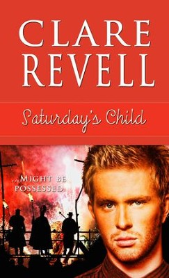 Saturday's Child - eBook  -     By: Clare Revell