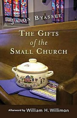 Fourteen Pews and a Casserole: The Gifts of the Small Church  -     By: Jason Byassee