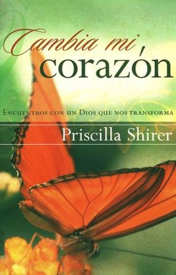 Cambia mi Coraz&#243n  (And We Are Changed)  -     By: Priscilla Shirer