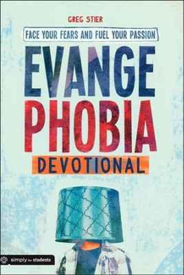 Evangephobia: Face Your Fears & Fuel Your Passion, Student Devotional  -     By: Greg Stier