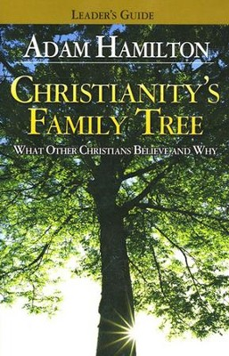 Christianity's Family Tree - Leader's Guide  -     By: Adam Hamilton