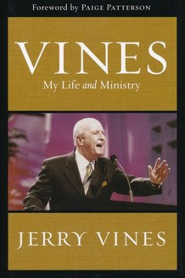 Vines: My Life and Ministry  -     By: Jerry Vines