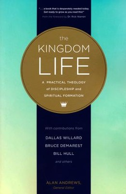 The Kingdom Life: A Practical Theology of Discipleship and Spiritual Formation  -     By: Dallas Willard, Keith Meyer, Bruce McNicol