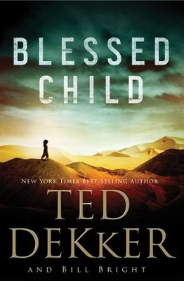 Blessed Child - eBook  -     By: Bill Bright, Ted Dekker