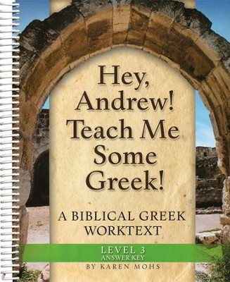Hey, Andrew! Teach Me Some Greek! Level 3 Full Text Answer Key  -