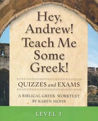 Hey, Andrew! Teach Me Some Greek! Level 3 Quizzes & Exams  -