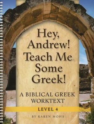 Hey, Andrew! Teach Me Some Greek! Level 4 Workbook   -