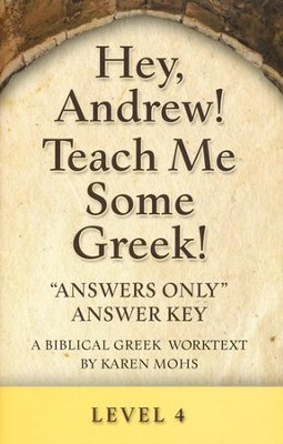 Hey, Andrew! Teach Me Some Greek! Level 4 Answers Only Answer Key  -