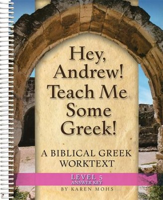 Hey, Andrew! Teach Me Some Greek! Level 5 Workbook   -