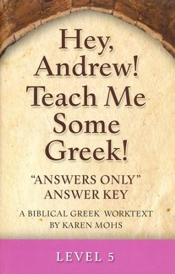 Hey, Andrew! Teach Me Some Greek! Level 5 Answers Only Answer Key  -