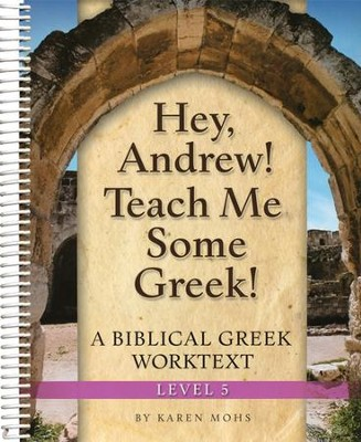 Hey, Andrew! Teach Me Some Greek! Level 5 Full Text Answer Key  -