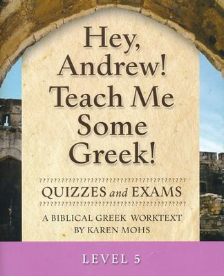 Hey, Andrew! Teach Me Some Greek! Level 5 Quizzes & Exams  -