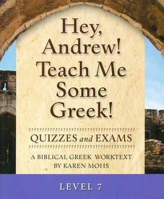 Hey, Andrew! Teach Me Some Greek! Level 7 Quizzes & Exams  -