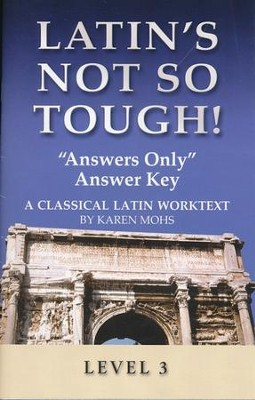 Latin's Not So Tough! Level 3 Answers Only Answer Key   -