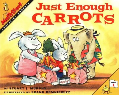 MathStart, Just Enough Carrots: Comparing Amounts, Level 1   -     By: Stuart J. Murphy