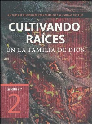 La Serie 2:7 #2: Cultivando Raíces en la Familia de Dios  (The 2:7 Series #2: Deepening Your Roots in God's Family)  -     By: Tyndale, The Navigators