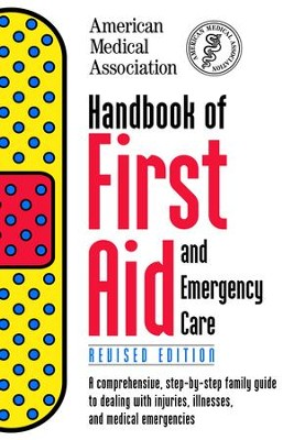 Handbook of First Aid and Emergency Care, Revised Edition - eBook  -     By: American Medical Association,  Medical Assoc American,  Stanley M. Zydlo, Stanley M. Zydlo