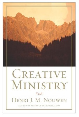 Creative Ministry - eBook  -     By: Henri J.M. Nouwen