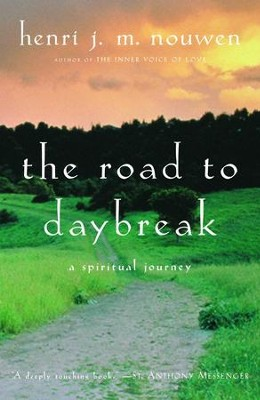 The Road to Daybreak: A Spiritual Journey - eBook  -     By: Henri J.M. Nouwen