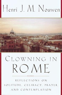 Clowning in Rome: Reflections on Solitude, Celibacy, Prayer, and Contemplation - eBook  -     By: Henri J.M. Nouwen