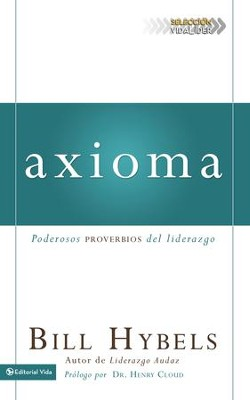 Axioma: Poderosos proverbios del liderazgo - eBook  -     By: Bill Hybels