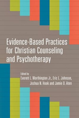 Evidence-Based Practices for Christian Counseling and Psychotherapy - eBook  -     Edited By: Everett L. Worthington Jr., Eric L. Johnson, Joshua N. Hook, Jamie B. Aten     By: E. Worthington, Jr., E. Johnson, J. Hook & J. Aten, eds.