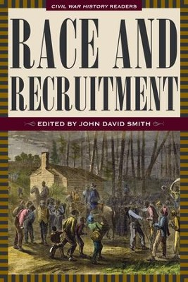 Race and Recruitment: Civil War History Readers, Vol. 2 - eBook  -     Edited By: John David Smith     By: John David Smith(Ed.)