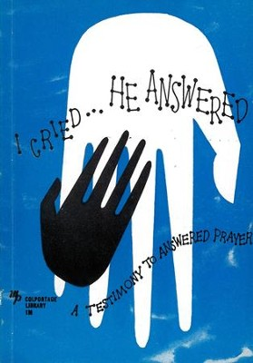 I Cried, He Answered: A Testimony to Answered Prayer / New edition - eBook  -     By: Charles Gallaudet Trumbull, Henry W Adams & Norman Camp