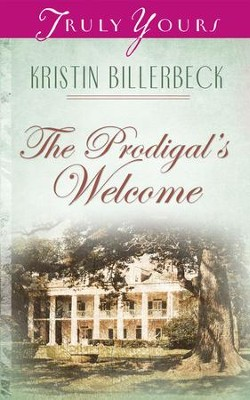 The Prodigal's Welcome - eBook  -     By: Kristin Billerbeck