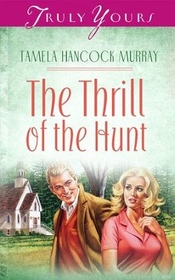 The Thrill Of The Hunt - eBook  -     By: Tamela Hancock Murray