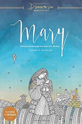 Mary: Seeing God through the Eyes of a Mother  -     By: Eugene H. Peterson