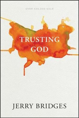 Trusting God with Study Guide   -     By: Jerry Bridges