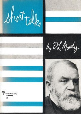 Short Talks / New edition - eBook  -     By: Dwight L. Moody