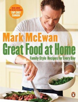 Great Food at Home - eBook  -     By: Mark McEwan