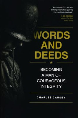 Words and Deeds: Becoming a Man of Courageous Integrity  -     By: Charles Causey