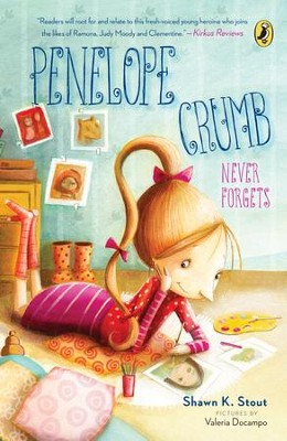 Penelope Crumb Never Forgets: Book 2 - eBook  -     By: Shawn Stout     Illustrated By: Valeria Docampo