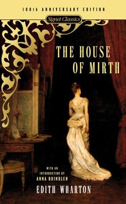 The House of Mirth: 100th Anniversary Edition - eBook  -     By: Edith Wharton, Anna Quindlen