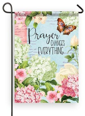 Prayer Changes Everything, Small Flag   -     By: Joy Hall