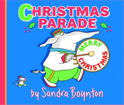 Christmas Parade  -     By: Sandra Boynton     Illustrated By: Sandra Boynton