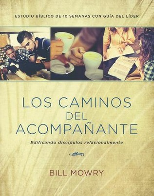 Los Caminos del Acompañanate  (The Ways of the Alongsider)   -     By: Bill Mowry