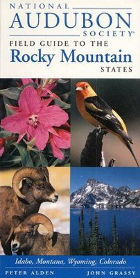 National Audubon Society Field Guide to the Rocky Mountain States  -     By: Peter Alden, Dennis Paulson