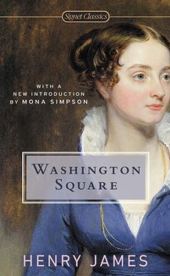 Washington Square - eBook  -     By: Henry James, Mona Simpson, Michael Cunningham