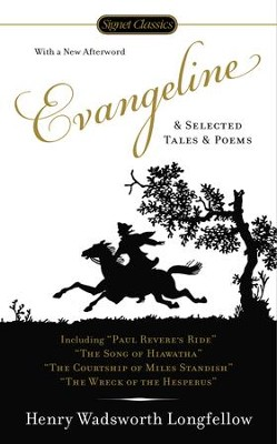 Evangeline and Selected Tales and Poems - eBook  -     By: Henry Wadsworth Longfellow