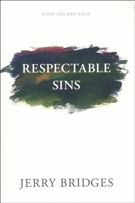 Respectable Sins  -     By: Jerry Bridges