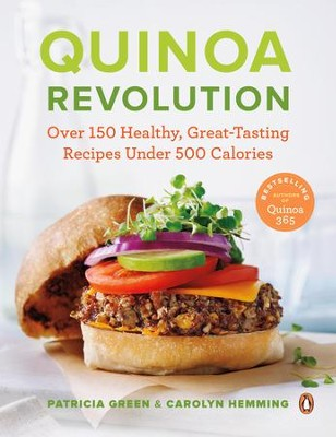 Quinoa Revolution: Over 150 Healthy, Great-Tasting Recipes Under 500 Calories - eBook  -     By: Patricia Green, Carolyn Hemming