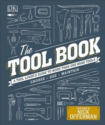 The Tool Book: A Tool Lover's Guide to Over 200 Hand Tools  -     By: DK