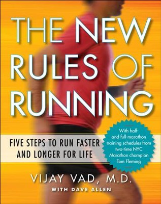 The New Rules of Running: Five Steps to Run Faster and Longer for Life - eBook  -     By: Vijay Vad M.D., Dave Allen